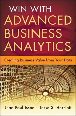 Advanced Business Analytics By Isson, Jean-paul/ Harriott, Jesse