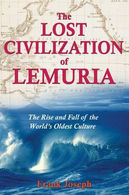 The Lost Civilization of Lemuria By Joseph, Frank